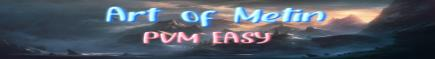 Art Of Metin2 - PVM EASY - CLASSIC